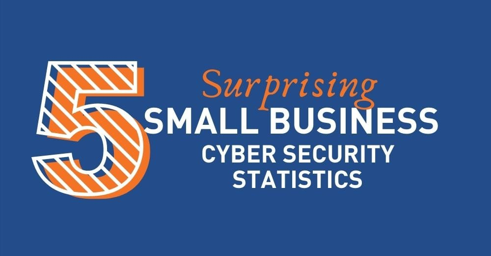 surprising small business cyber security statistics